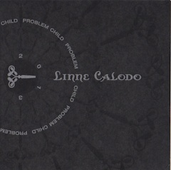 2013 Problem Child- Linne Calodo